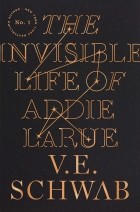 V. E. Schwab - The Invisible Life of Addie LaRue