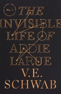 V. E. Schwab - The Invisible Life of Addie LaRue