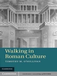 Timothy M. OSullivan - Walking in Roman Culture