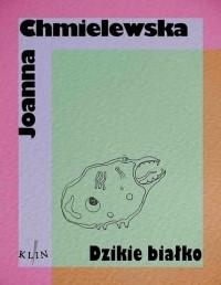 Joanna Chmielewska - Dzikie białko
