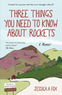 Джессика Фокс - Three Things You Need to Know About Rockets