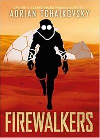Адриан Чайковски - Firewalkers