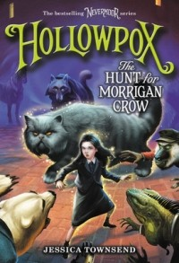 Джессика Таунсенд - Hollowpox: The Hunt for Morrigan Crow