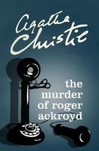 Агата Кристи - The Murder of Roger Ackroyd