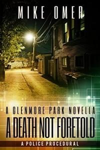 Майк Омер - A Death Not Foretold: A Glenmore Park Novella
