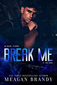 Меган Брэнди - Break Me