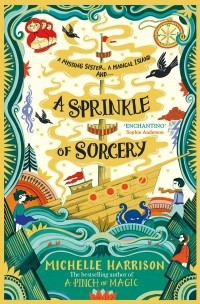 Мишель Харрисон - A Sprinkle of Sorcery