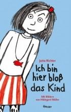Ютта Рихтер - Ich bin hier bloß das Kind / Ich bin hier bloß Bd.5