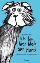 Ютта Рихтер - Ich bin hier bloß der Hund / Ich bin hier bloß Bd.2