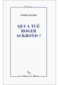 Пьер Байяр - Qui a tué Roger Ackroyd?