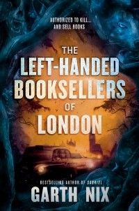 Гарт Никс - The Left-Handed Booksellers of London