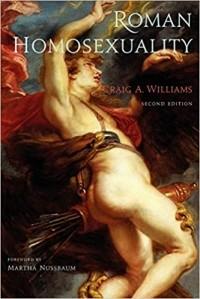 Craig A. Williams - Roman Homosexuality