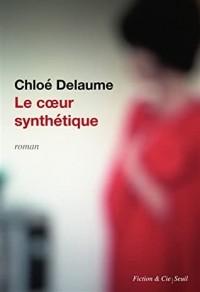 Хлоя Делом - Le Cœur synthétique