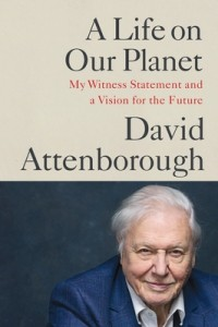 - A Life on Our Planet: My Witness Statement and a Vision for the Future