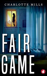 Charlotte Mills - Fair Game