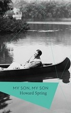 Howard Spring - My Son, My Son