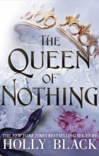 Холли Блэк - The Queen of nothing