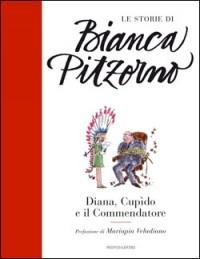 Бьянка Питцорно - Diana, Cupido e il commendatore