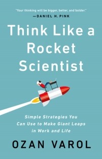 Озан Варол - Think Like a Rocket Scientist