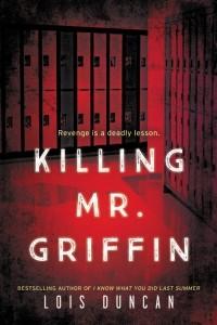 Лоис Дункан - Killing Mr. Griffin