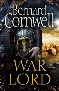 Бернард Корнуэлл - War Lord