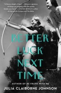 Джулия Джонсон - Better Luck Next Time