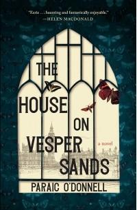 Paraic ODonnell - The House on Vesper Sands