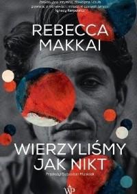 Ребекка Маккаи - Wierzyliśmy jak nikt