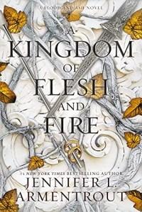 Jennifer L. Armentrout - A Kingdom of Flesh and Fire