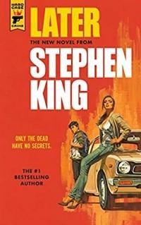 Стивен Кинг - Later