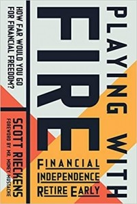Scott Rieckens - Playing with FIRE (Financial Independence Retire Early): How Far Would You Go for Financial Freedom?