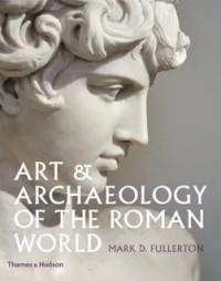 Mark D. Fullerton - Art & Archaeology of the Roman World