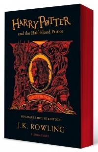 Джоан Роулинг - Harry Potter and the Half-Blood Prince. Gryffindor Edition