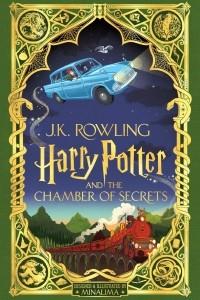 Джоан Роулинг - Harry Potter and the Chamber of Secrets: MinaLima Edition