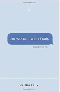 caitlin kelly - the words i wish i said