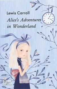 Льюис Кэрролл - Alice's Adventures in Wonderland