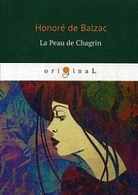 Оноре де Бальзак - La Peau de Chagrin