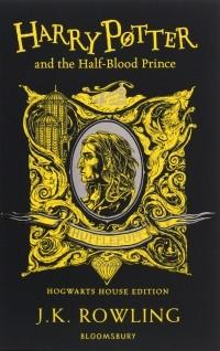 Джоан Роулинг - Harry Potter and the Half-Blood Prince. Hufflepuff Edition