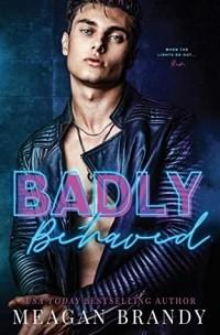 Меган Брэнди - Badly Behaved