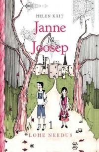 Helen K?it - Janne ja Joosep. Lohe needus. 1. osa