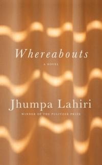 Jhumpa Lahiri - Whereabouts