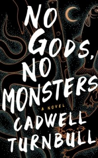 Cadwell Turnbull - No Gods, No Monsters