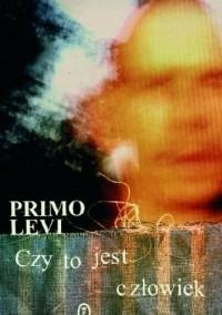 Примо Леви - Czy to jest człowiek