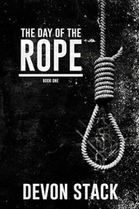 Devon Stack - The Day of the Rope: Book One