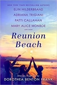 - Reunion Beach: Stories Inspired by Dorothea Benton Frank (сборник)