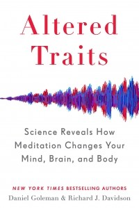 - Altered Traits: Science Reveals How Meditation Changes Your Mind, Brain, and Body