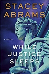 Stacey Abrams - While Justice Sleeps