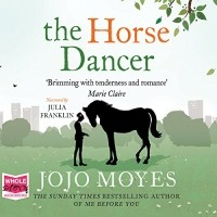 Джоджо Мойес - The Horse Dancer