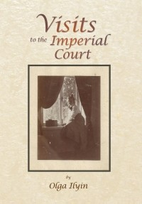 Olga Ilyin - Visits to the Imperial Court