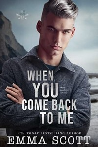 Эмма Скотт - When You Come Back to Me